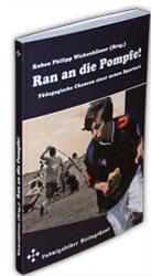 Ran an die Pompfe! Pädagogische Chancen einer neuen Sportart, Ludwigsfelder Verlagshaus 2011